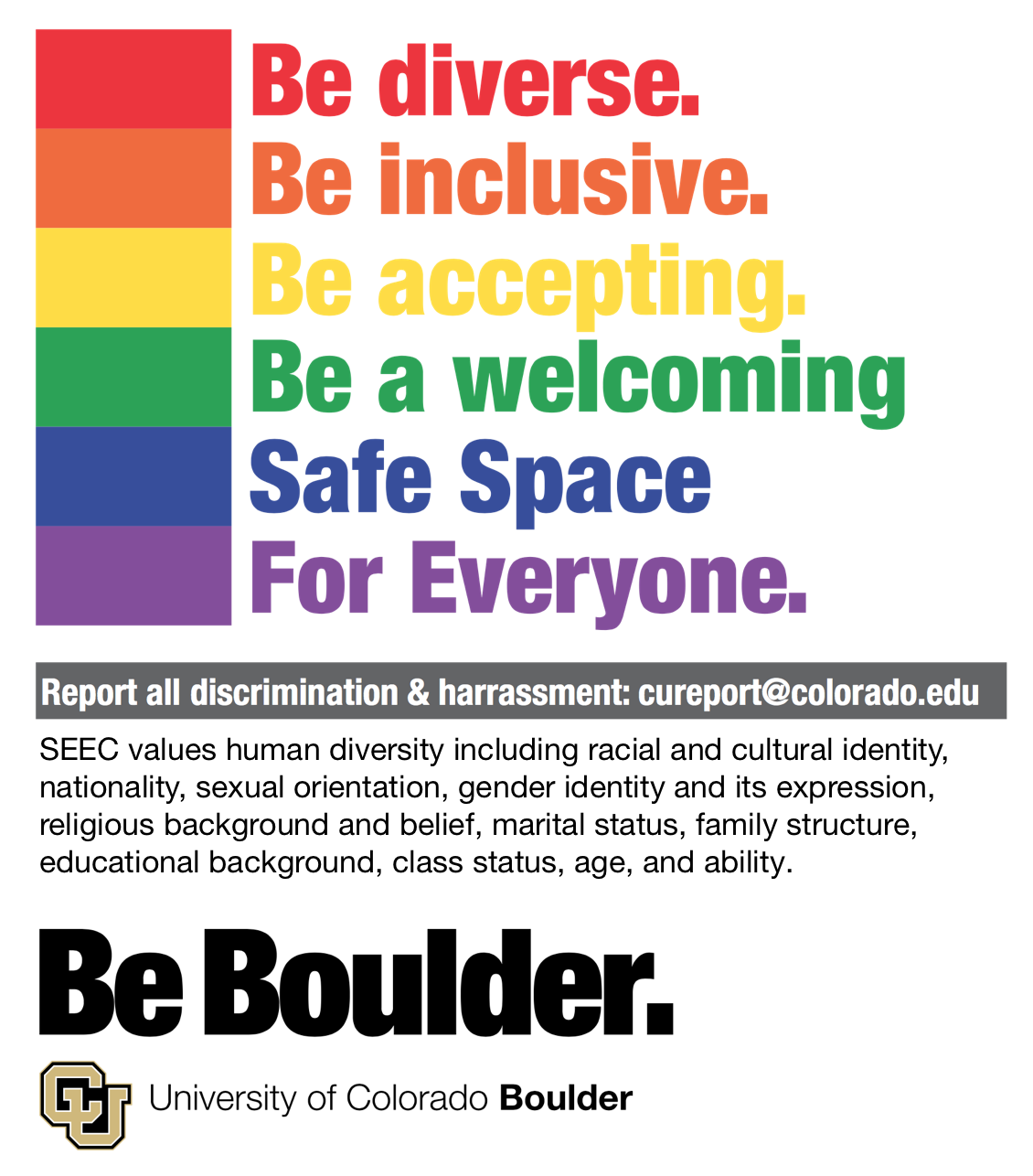 Be diverse. Be inclusive. Be accepting. Be a welcoming Safe Space For Everyone. Be Boulder.